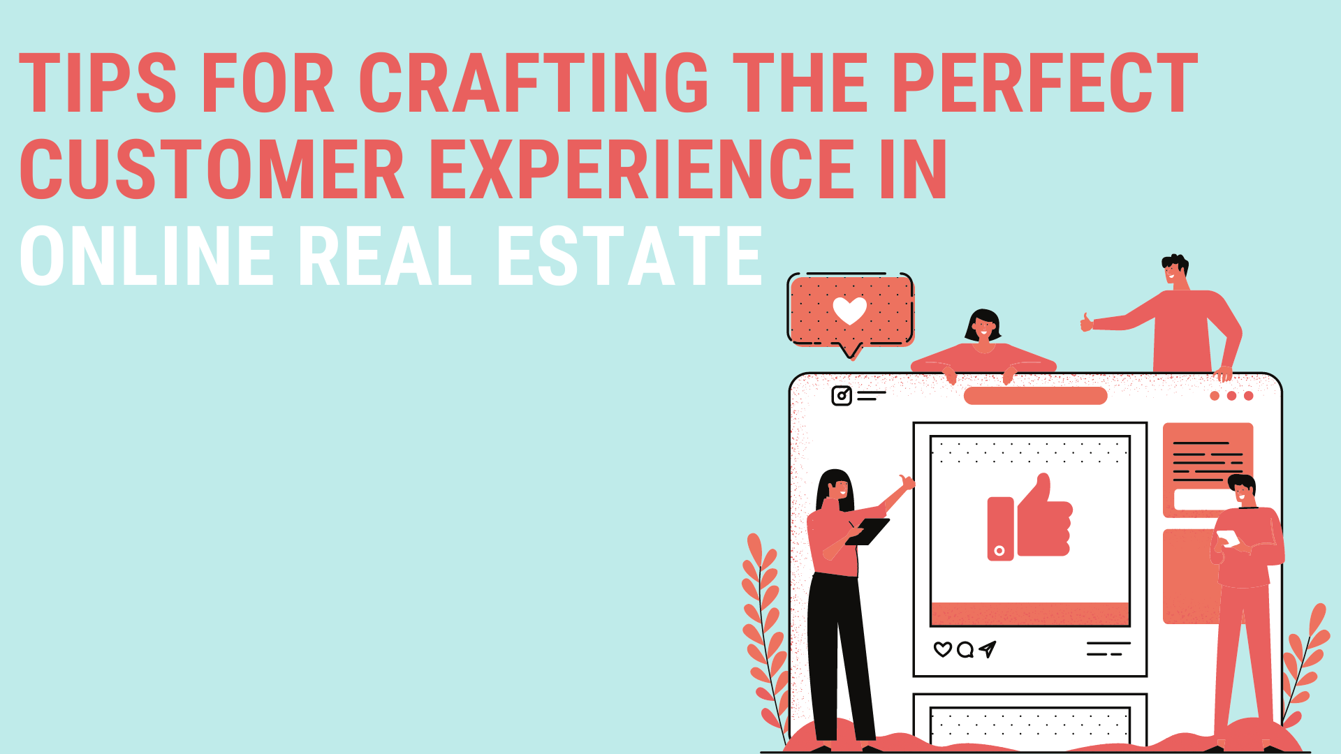 Customer experience real estate